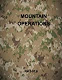 Mountain Operations: FM 3-97. 6, Department of Department of the Army, 1499303394