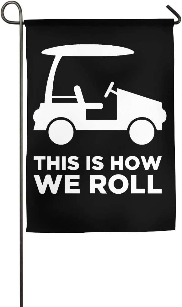 Flyss Garden Flag - 12 X 18 Inch Decorative Cute This is How We Roll Golf Cart House Flag
