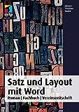 Satz und Layout mit Word: Roman| Fachbuch | Vereinszeitschrift (mitp Anwendung) (mitp Grafik)