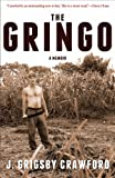Front cover for the book The Gringo: A Memoir by J. Grigsby Crawford