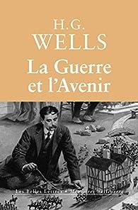 La guerre et l'avenir par H.G. Wells