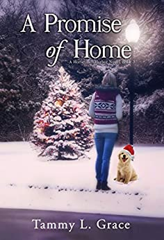 A Promise of Home: A Hometown Harbor Novel (Hometown Harbor Series Book 3) by [Grace, Tammy L.]