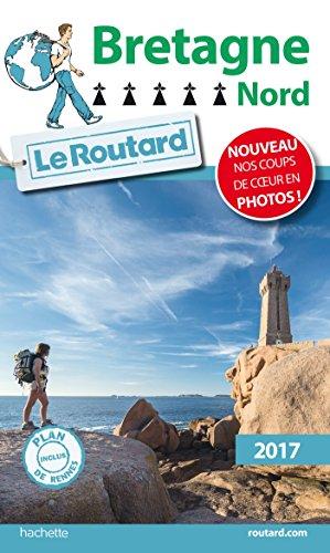 !!> LIVRES ✺ Guide du Routard Bretagne Nord 2017 ✰ Auteur Collectif – Vejega.info