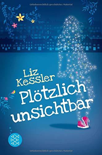 Plötzlich unsichtbar Taschenbuch – 24. August 2017 Liz Kessler Eva Riekert Plötzlich unsichtbar 373350089X