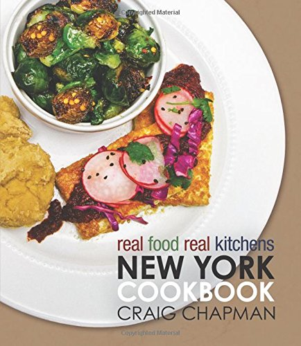 Real Food, Real Kitchens: New York Cookbook