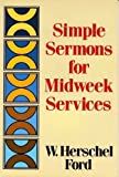 Simple Sermons for Midweek Services, W. Herschel Ford, 0801035465