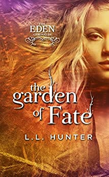 The Garden of Fate: A Nephilim Universe Book (The Eden Chronicles 3) by [Hunter, L.L.]