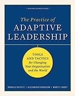 Real leadership helping people and organizations face their the practice of adaptive leadership tools and tactics for changing your organization and the world fandeluxe Image collections