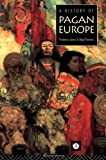 A History of Pagan Europe, Prudence Jones and Nigel Pennick, 0415158044