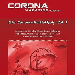 Die Corona-Audiothek: Ausgewählte Artikel aus Deutschlands größtem Phantastik-Online-Magazin als Hörbuch 1
