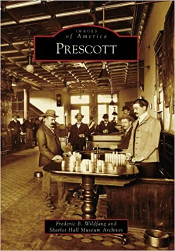 Book Prescott (AZ) (Images of America) by Frederic B. Wildfang (2006-09-06)
