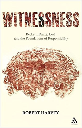 Witnessness: Beckett, Dante, Levi and the Foundations of Responsibility