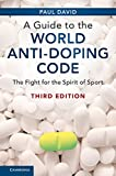 A Guide to the World Anti-Doping Code: The Fight for the Spirit of Sport