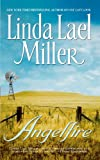 Angelfire, Linda Lael Miller, 1451611285