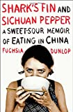 Shark's Fin and Sichuan Pepper, Fuchsia Dunlop, 0393066576