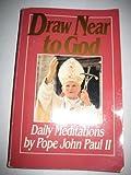 Draw Near to God, John Paul II, 0892833726