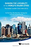 Ranking the Liveability of the World's Major Cities, Khee Giap Tan, 9814417300