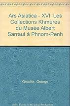 Ars Asiatica - XVI. Les Collections Khmères…