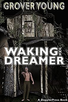 Waking The Dreamer by [Young, Grover]