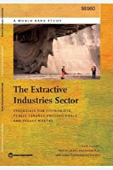 The Extractive Industries Sector: Essentials for Economists, Public Finance Professionals, and Policy Makers (World Bank Studies) Paperback