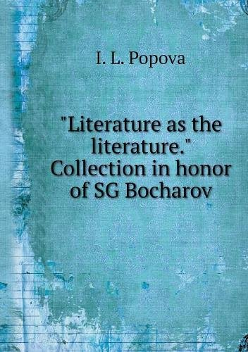 """Literature as the literature."" Collection in honor of SG Bocharov (Russian Edition) PDF"