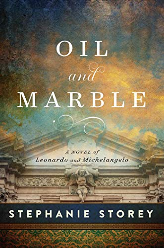 (Oil and Marble: A Novel of Leonardo and Michelangelo)