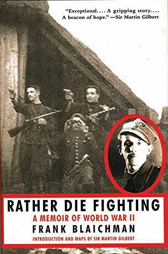 Download Rather Die Fighting: A Memoir of World War II PDF