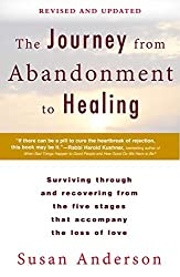 The Journey from Abandonment to Healing: Revised and Updated: Surviving Through and Recovering from the Five Stages That Accompany the Loss of Love by Susan Anderson (2014-09-02)