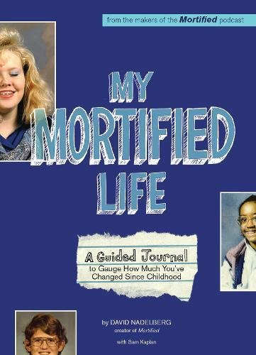 My Mortified Life: A Guided Journal to Gauge How Much You've Changed Since Childhood
