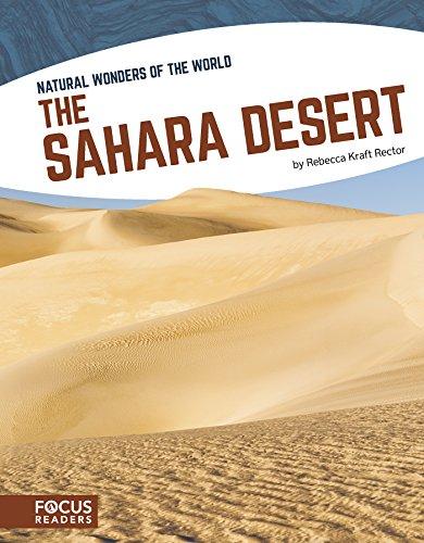 The Sahara Desert (Natural Wonders of the World) Sahara Natural