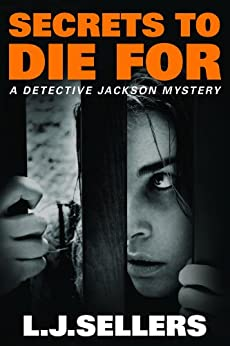 Secrets to Die For (A Detective Jackson Mystery) by [Sellers, L.J.]