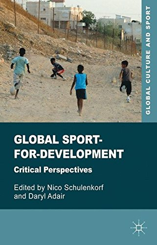 Global Sport-for-Development: Critical Perspectives (Global Culture and Sport Series)
