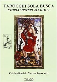 Book Tarocchi sola busca. Storia, misteri, alchimia