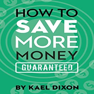 How to Save More Money Guaranteed Audiobook