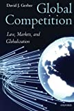 img - for Global Competition: Law, Markets and Globalization book / textbook / text book