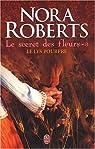 Le secret des fleurs, Tome 3 : Le lys pourpre par Roberts