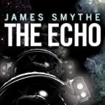 The Echo | James Smythe