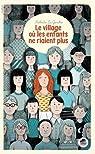 Le village ou les enfants ne riaient plus par Nathalie Le Gendre