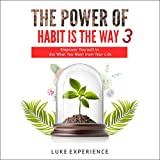 The Power of Habit Is the Way 3: Empower Yourself