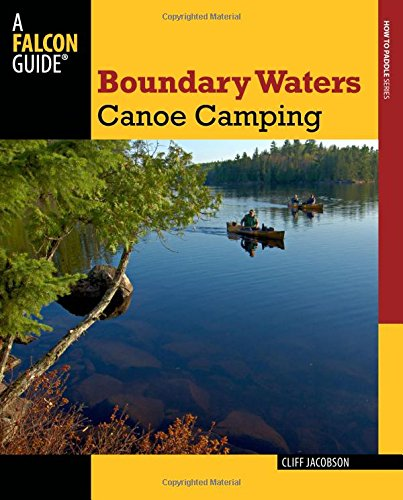 Boundary Waters Canoe Camping (Paddling - Diving Cliff Usa