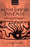 In the Grip of Disease, G. E. R. Lloyd, 0199275874