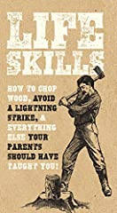 Behold, a comprehensive visual guide on everything you've thought learning might be useful but never got around to doing just yet. Whether you're 17 or 700, Life Skills is your personal road map to becoming a fully functioning...