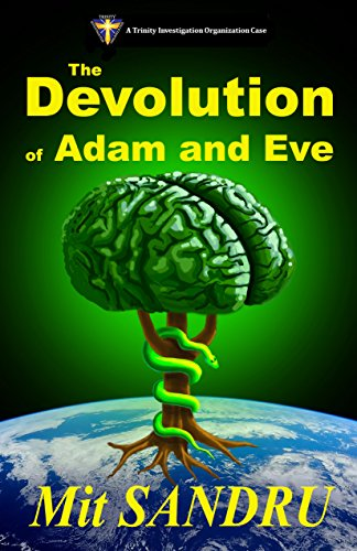The Devolution of Adam and Eve (TIO Book 2): The Extinction of Humanity is Minutes Away