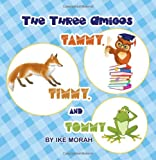 The Three Amigos - Tammy, Timmy and Tommy, Ike Morah, 1618976273