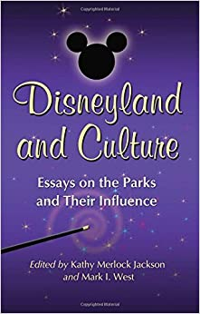 Disneyland and Culture: Essays on the Parks and Their Influence by Kathy Merlock Jackson (2010-11-23)