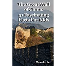The Great Wall of China: 51 Fascinating Facts For Kids