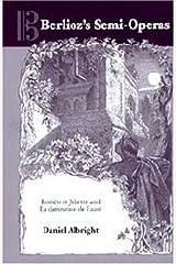 Berlioz's Semi-Operas: Roméo et Juliette and La damnation de Faust (Eastman Studies in Music) (Volume 14) Hardcover