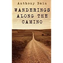 Wanderings Along The Camino: A Wine Soaked Journey Into The Heart of Spain