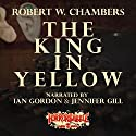 HorrorBabble's The King in Yellow Audiobook by Robert W. Chambers Narrated by Ian Gordon, Jennifer Gill