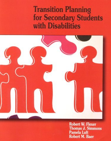 Transition Planning for Secondary Students with Disabilities by Robert W. Flexer (2000-09-25)